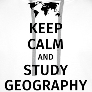 keep calm and study geography T-Shirts - Men's Premium Hoodie