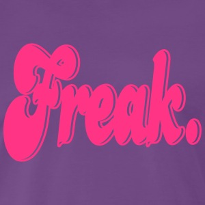 Freak. Hoodies & Sweatshirts - Men's Premium T-Shirt