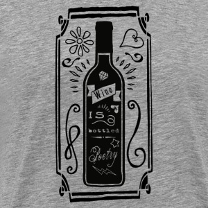 Wine is bottled poetry Long sleeve shirts - Men's Premium T-Shirt