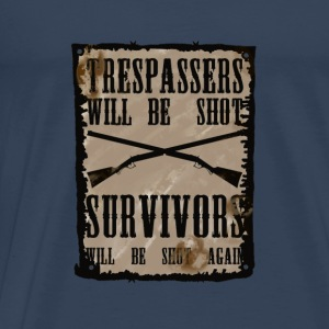 Trespasser will be Shot Tops - Men's Premium T-Shirt