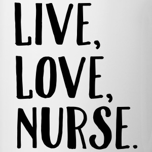 Live, Love, Nurse. T-Shirts - Mug