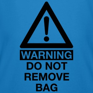 WARNING DO NOT REMOVE BAG Bags & Backpacks - Men's Organic T-shirt