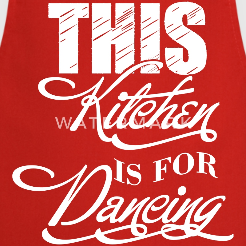 This kitchen is for dancing  Aprons - Cooking Apron