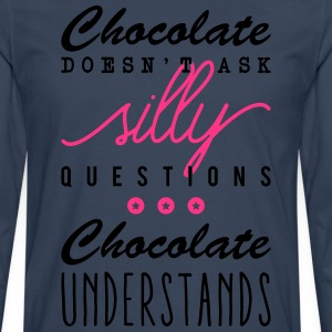 Chocolate doesn't ask silly questions Kookschorten - Mannen Premium shirt met lange mouwen