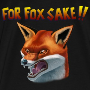 For Fox Sake!! Sweat-shirts - T-shirt Premium Homme