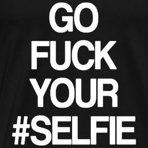 FUCK YOUR SELFIE Tops - Mannen Premium T-shirt