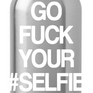 FUCK YOUR SELFIE Shirts - Water Bottle