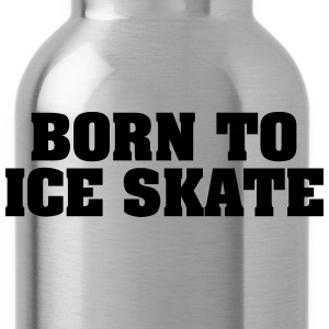 born to ice skate - Water Bottle
