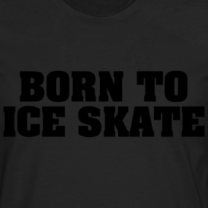 born to ice skate - Men's Premium Longsleeve Shirt