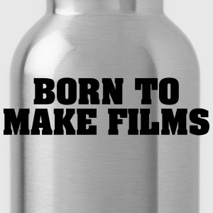 born to make films - Water Bottle