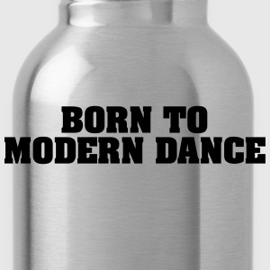 born to modern dance - Water Bottle