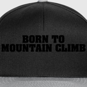 born to mountain climb - Snapback Cap