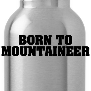 born to mountaineer - Water Bottle