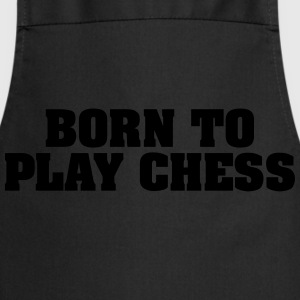 born to play chess - Cooking Apron