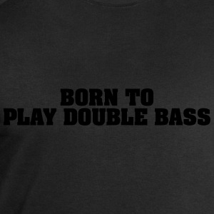 born to play double bass - Men's Sweatshirt by Stanley & Stella