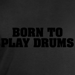 born to play drums - Men's Sweatshirt by Stanley & Stella