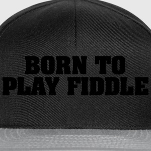 born to play fiddle - Snapback Cap