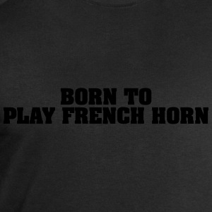 born to play french horn - Men's Sweatshirt by Stanley & Stella