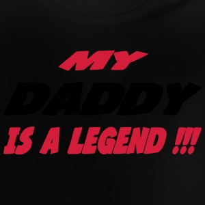 My daddy is a legend 333 Camisetas - Camiseta bebé