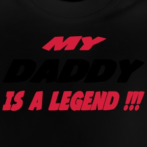 My daddy is a legend 333 Shirts - Baby T-shirt