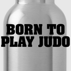 born to play judo - Water Bottle
