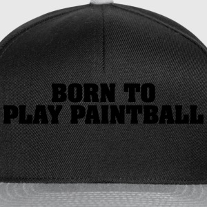 born to play paintball - Snapback Cap