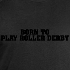 born to play roller derby - Männer Sweatshirt von Stanley & Stella
