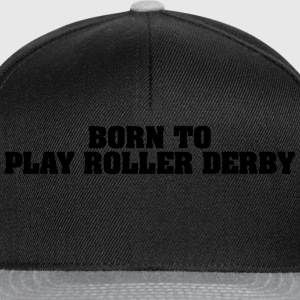 born to play roller derby - Snapback Cap