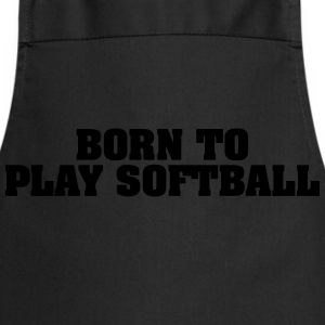 born to play softball - Kochschürze