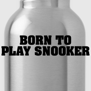 born to play snooker - Trinkflasche
