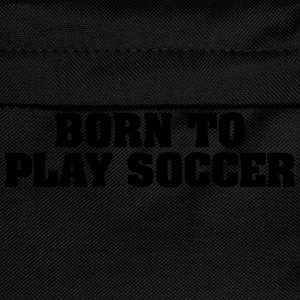 born to play soccer - Kids' Backpack