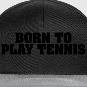 born to play tennis - Snapback Cap