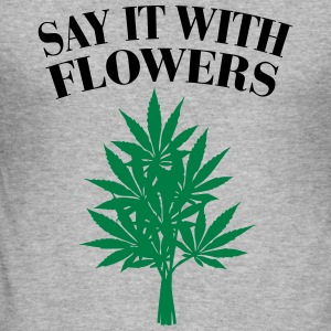 Cannabis - Say it with Flowers Tröjor - Slim Fit T-shirt herr