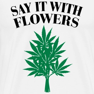 Cannabis - Say it with Flowers Forklæder - Herre premium T-shirt