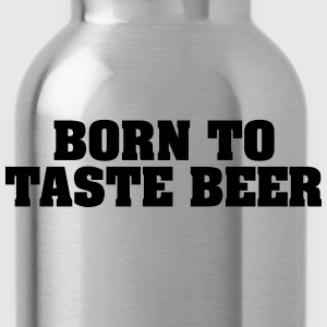 born to taste beer - Water Bottle