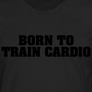 born to train cardio - Men's Premium Longsleeve Shirt