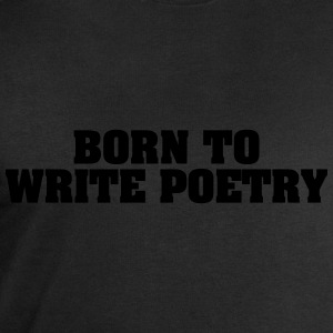 born to write poetry - Men's Sweatshirt by Stanley & Stella