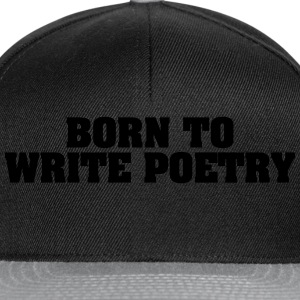born to write poetry - Snapback Cap