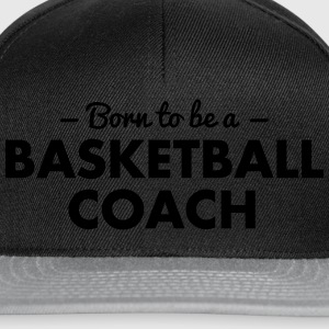 born to be a basketball coach - Snapback Cap
