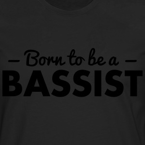 born to be a bassist - Männer Premium Langarmshirt