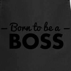 born to be a boss - Cooking Apron