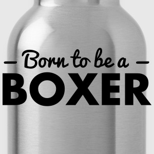 born to be a boxer - Water Bottle