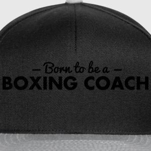 born to be a boxing coach - Snapback Cap