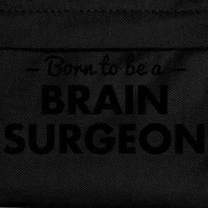 born to be a brain surgeon - Kids' Backpack