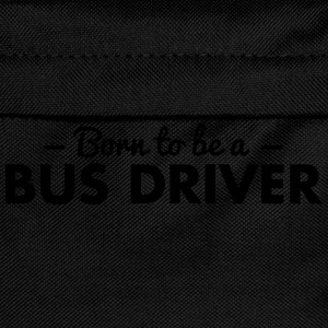 born to be a bus driver - Kids' Backpack