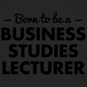 born to be a business studies lecturer - Männer Premium Langarmshirt