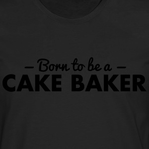born to be a cake baker - Men's Premium Longsleeve Shirt