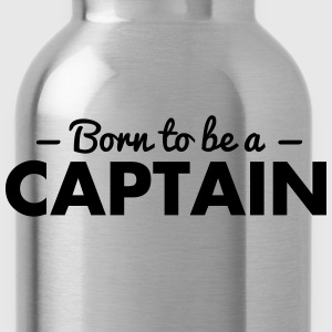 born to be a captain - Water Bottle