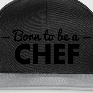 born to be a chef - Snapback Cap