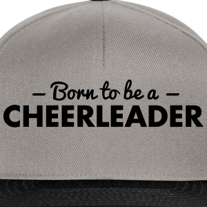 born to be a cheerleader - Snapback Cap